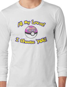 Parody: I Choose All My Loves! (Polyamory) Long Sleeve T-Shirt