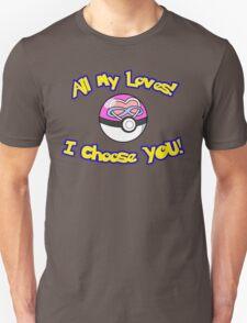 Parody: I Choose All My Loves! (Polyamory) Unisex T-Shirt