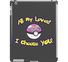 Parody: I Choose All My Loves! (Polyamory) iPad Case/Skin