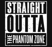 Straight Outta The Phantom Zone by RoufXis