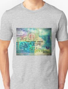 What We Think, We Become - BUDDHA T-Shirt