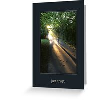 just trust. (key line) Greeting Card