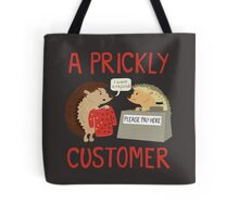 A Prickly Customer Tote Bag