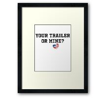 Your Trailer or Mine with Texas Background Framed Print