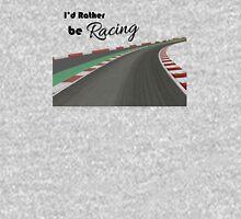 I'd Rather be Racing Unisex T-Shirt