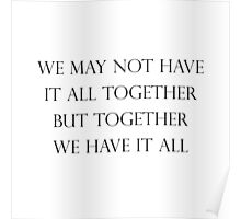 Have It All Together Quote Poster