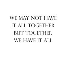 Have It All Together Quote Photographic Print