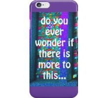 MORE TO THIS iPhone Case/Skin