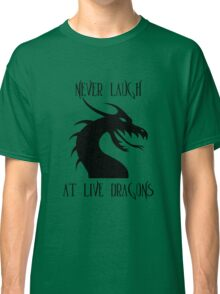 Laugh at Dragons Classic T-Shirt