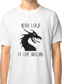 Laugh at Dragons Classic T-Shirt