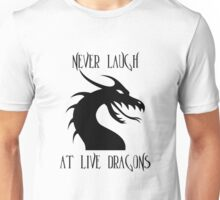 Laugh at Dragons Unisex T-Shirt