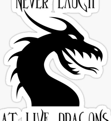 Laugh at Dragons Sticker