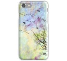 Free Your Mind of Everything iPhone Case/Skin