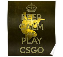 Keep Calm and play CS:GO Poster