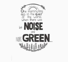 Less noise and more green Kids Tee