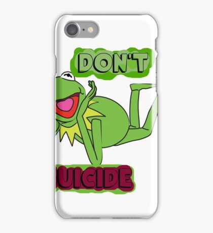 """Updated; Don't """"Kermit"""" Suicide!! iPhone Case/Skin"""
