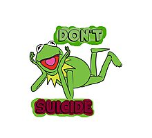 "Updated; Don't ""Kermit"" Suicide!! Photographic Print"