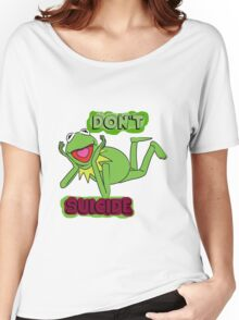 """Updated; Don't """"Kermit"""" Suicide!! Women's Relaxed Fit T-Shirt"""