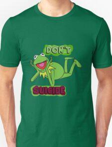 """Updated; Don't """"Kermit"""" Suicide!! Unisex T-Shirt"""