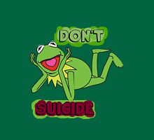 "Updated; Don't ""Kermit"" Suicide!! T-Shirt"