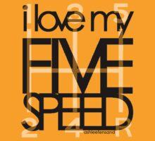 I Love My 5 Speed by KRASH  ❤
