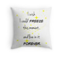 Freeze this Moment Forever Throw Pillow