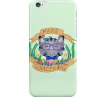 Make Something iPhone Case/Skin