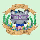 Make Something by Calista Douglas