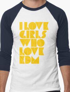 I Love Girls Who Love EDM (Electronic Dance Music) [mustard] Men's Baseball ¾ T-Shirt