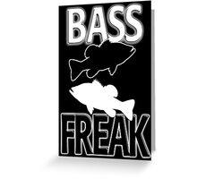 Bass Freak  Greeting Card