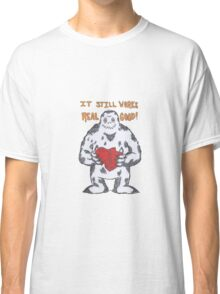 IT STILL WORKS REALLY GOOD! Classic T-Shirt