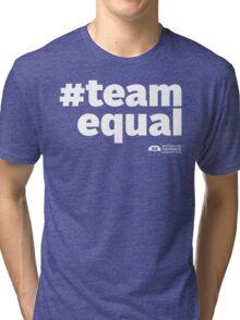 # Team Equal (White Text) Tri-blend T-Shirt