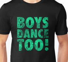 Boys Dance Too Fun Cool Trendy Unisex T-Shirt