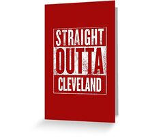 Straight Outta Cleveland Greeting Card
