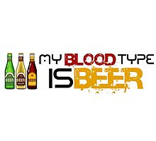 My Blood Type is Beer. Photographic Print