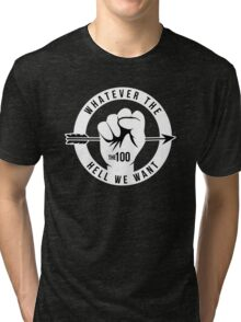 Whatever The Hell We Want Tri-blend T-Shirt
