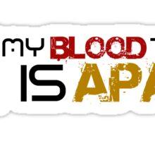 My Blood Type is APA Sticker