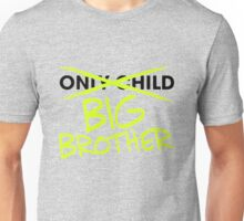Former Only Child Big Brother Unisex T-Shirt