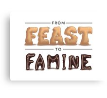 From Feast To Famine Canvas Print