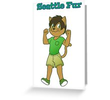 Seattle Fur Tim Greeting Card