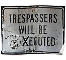 trespassers will be xecuted  apocalypse auto Poster