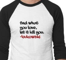 Bukowski Quote Men's Baseball ¾ T-Shirt