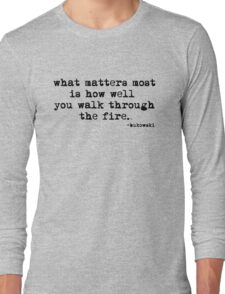 what matters most Long Sleeve T-Shirt