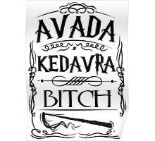 Avada Kedavra Bitch Poster