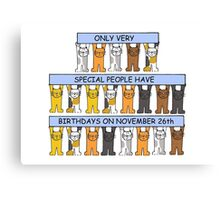 Cats celebrating birthdays on November 26th Canvas Print