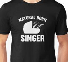 Natural Born Singer Unisex T-Shirt