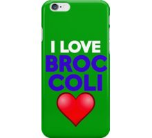 I love broccoli iPhone Case/Skin