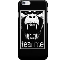 FEAR ME !!! iPhone Case/Skin