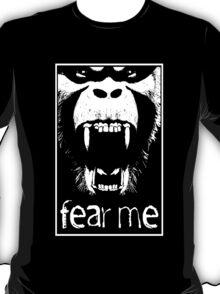 FEAR ME !!! T-Shirt