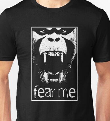 FEAR ME !!! Unisex T-Shirt